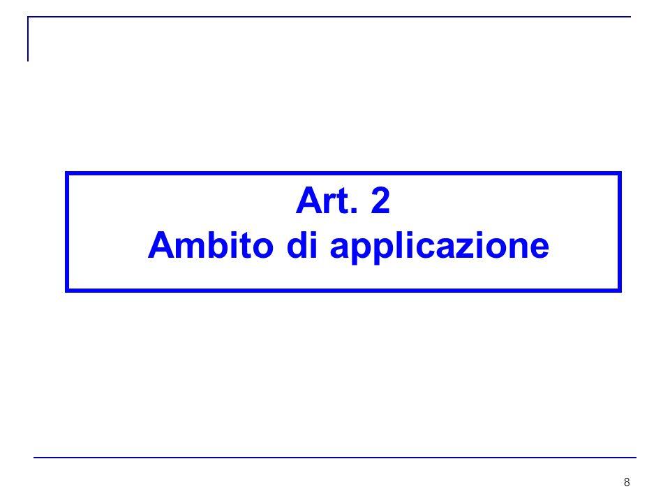8 Art. 2 Ambito di applicazione