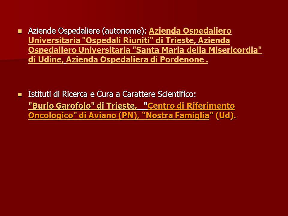 Aziende Ospedaliere (autonome): Aziende Ospedaliere (autonome): Azienda Ospedaliero Universitaria