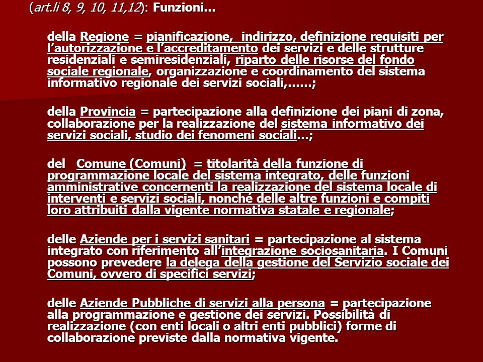 (art.li 8, 9, 10, 11,12): Funzioni… della Regione = pianificazione, indirizzo, definizione requisiti per l'autorizzazione e l'accreditamento dei servi