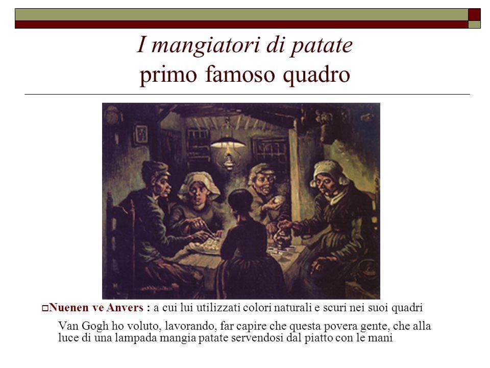 I mangiatori di patate primo famoso quadro Van Gogh ho voluto, lavorando, far capire che questa povera gente, che alla luce di una lampada mangia pata