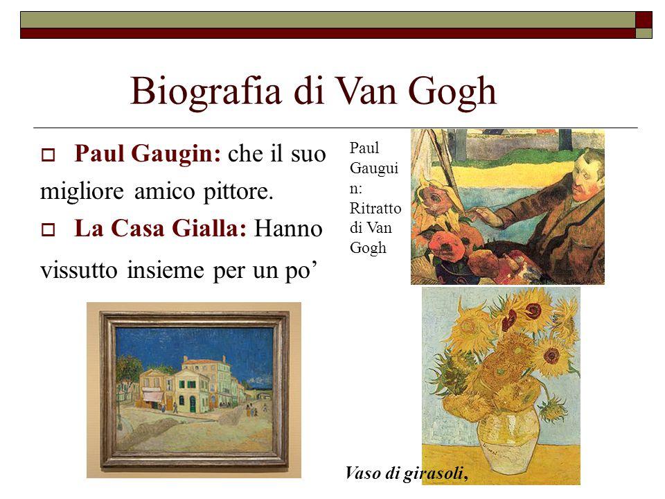 Biografia di Van Gogh  Drammatico conflitto : incomprensioni e divergenze di opinione tra le apparve e le sue phsycology deteriorata Dopo aver capito che Gaugin stava andando lasciarlo, si tagliò metà dell orecchio sinistro, lo incartò, lo consegnò a Rachele, una prostituta.