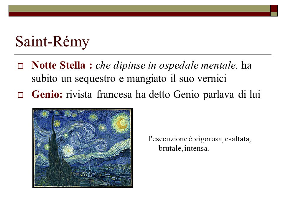 Saint-Rémy  Notte Stella : che dipinse in ospedale mentale.