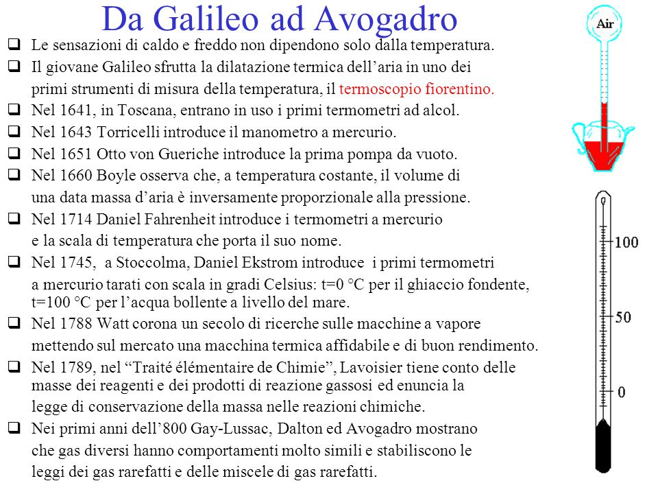 Da Galileo ad Avogadro  Le sensazioni di caldo e freddo non dipendono solo dalla temperatura.  Il giovane Galileo sfrutta la dilatazione termica del