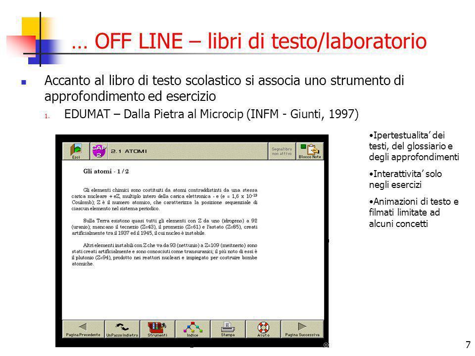 7 … OFF LINE – libri di testo/laboratorio Accanto al libro di testo scolastico si associa uno strumento di approfondimento ed esercizio 1. EDUMAT – Da