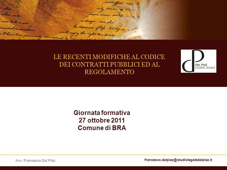 LE RECENTI MODIFICHE AL CODICE DEI CONTRATTI PUBBLICI ED AL REGOLAMENTO Avv.