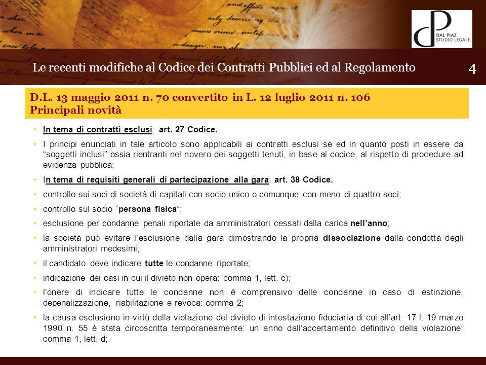 In tema di contratti esclusi: art. 27 Codice.