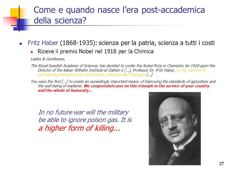 37 Fritz Haber (1868-1935): scienza per la patria, scienza a tutti i costi Riceve il premio Nobel nel 1918 per la Chimica Ladies & Gentlemen, The Roya
