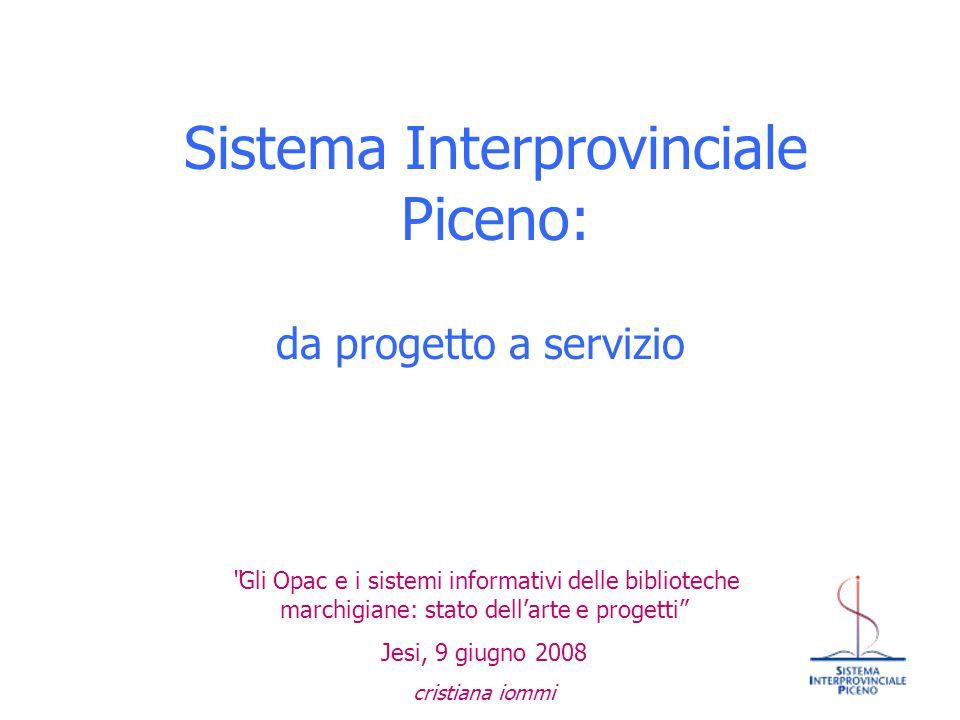 """Sistema Interprovinciale Piceno: da progetto a servizio """"Gli Opac e i sistemi informativi delle biblioteche marchigiane: stato dell'arte e progetti"""" J"""