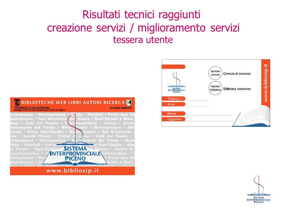 Risultati tecnici raggiunti creazione servizi / miglioramento servizi tessera utente