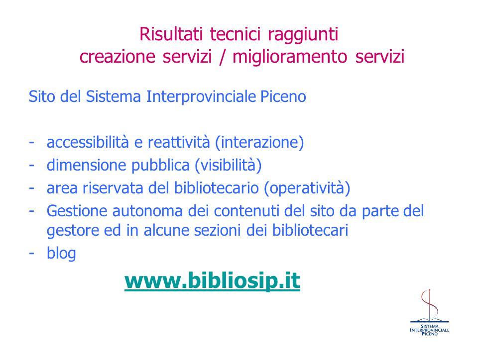 Risultati tecnici raggiunti creazione servizi / miglioramento servizi Sito del Sistema Interprovinciale Piceno -accessibilità e reattività (interazion
