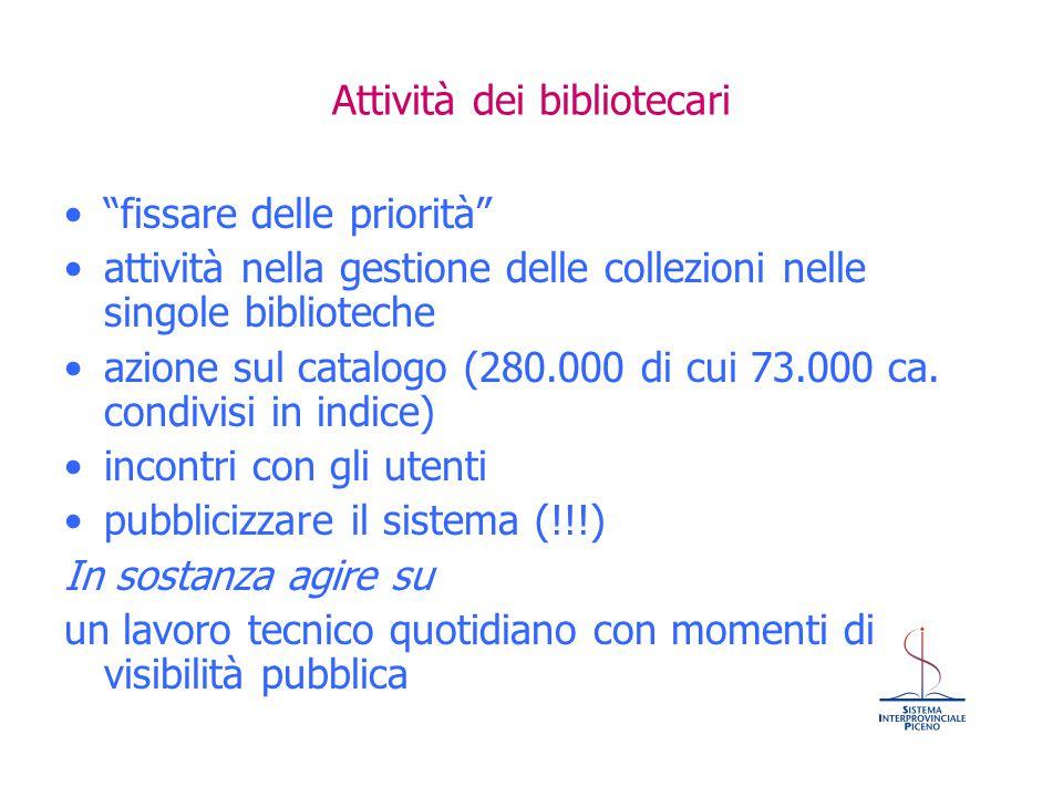 """Attività dei bibliotecari """"fissare delle priorità"""" attività nella gestione delle collezioni nelle singole biblioteche azione sul catalogo (280.000 di"""