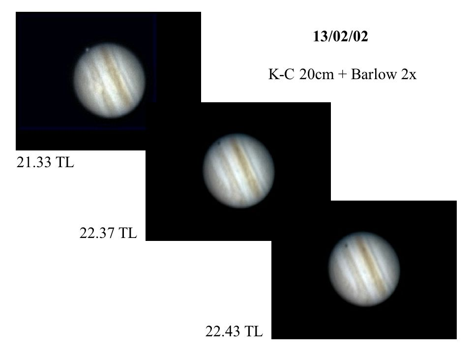 21.33 TL 22.37 TL 22.43 TL 13/02/02 K-C 20cm + Barlow 2x