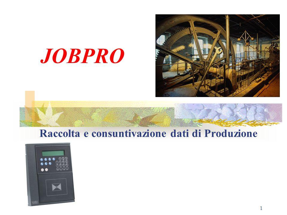 1 JOBPRO Raccolta e consuntivazione dati di Produzione