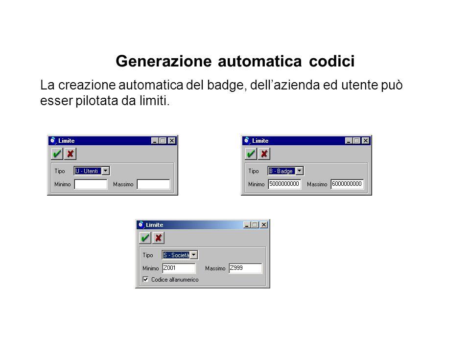 Generazione automatica codici La creazione automatica del badge, dell'azienda ed utente può esser pilotata da limiti.