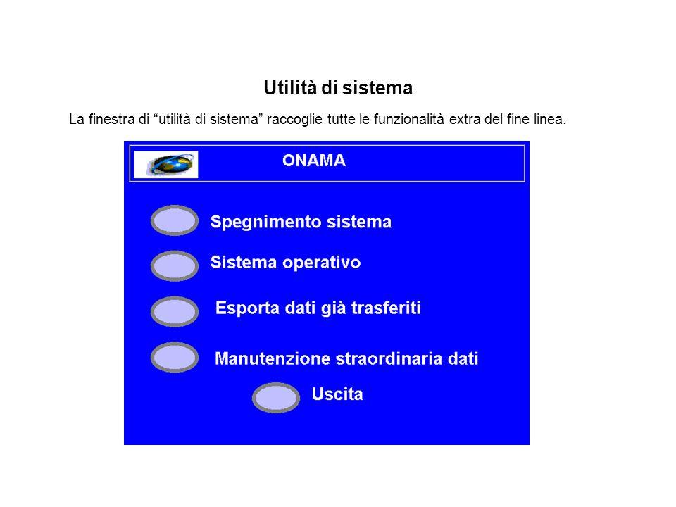 """Utilità di sistema La finestra di """"utilità di sistema"""" raccoglie tutte le funzionalità extra del fine linea."""