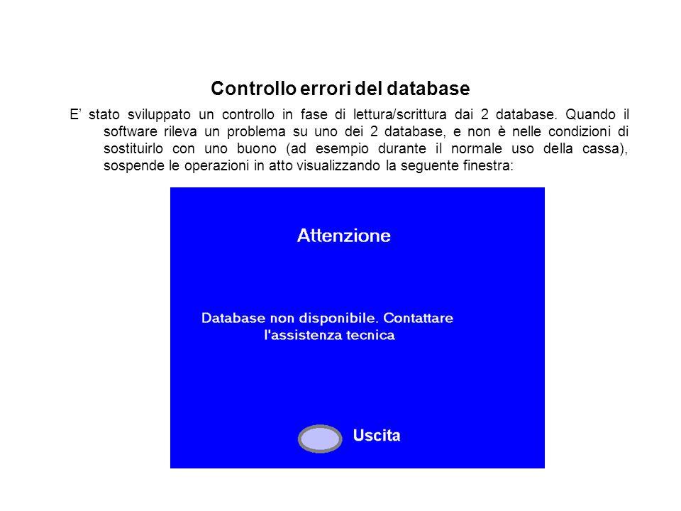 Controllo errori del database E' stato sviluppato un controllo in fase di lettura/scrittura dai 2 database. Quando il software rileva un problema su u