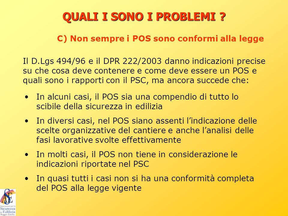 Il D.Lgs 494/96 e il DPR 222/2003 danno indicazioni precise su che cosa deve contenere e come deve essere un POS e quali sono i rapporti con il PSC, m