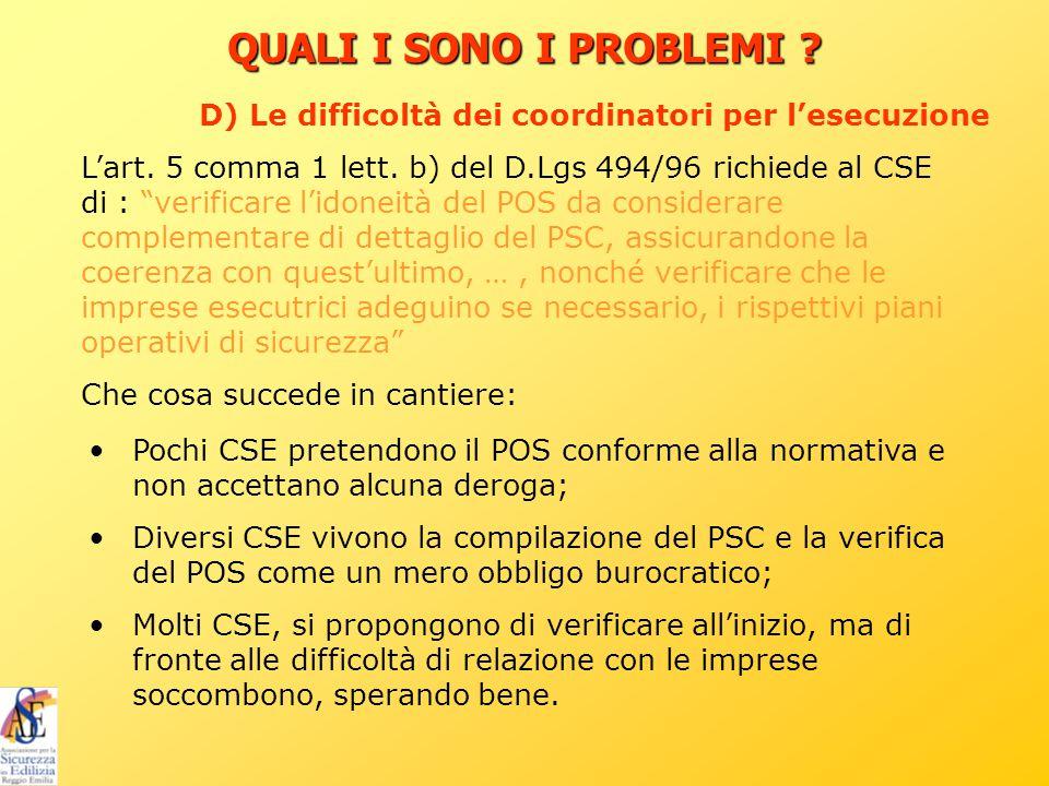 """L'art. 5 comma 1 lett. b) del D.Lgs 494/96 richiede al CSE di : """"verificare l'idoneità del POS da considerare complementare di dettaglio del PSC, assi"""