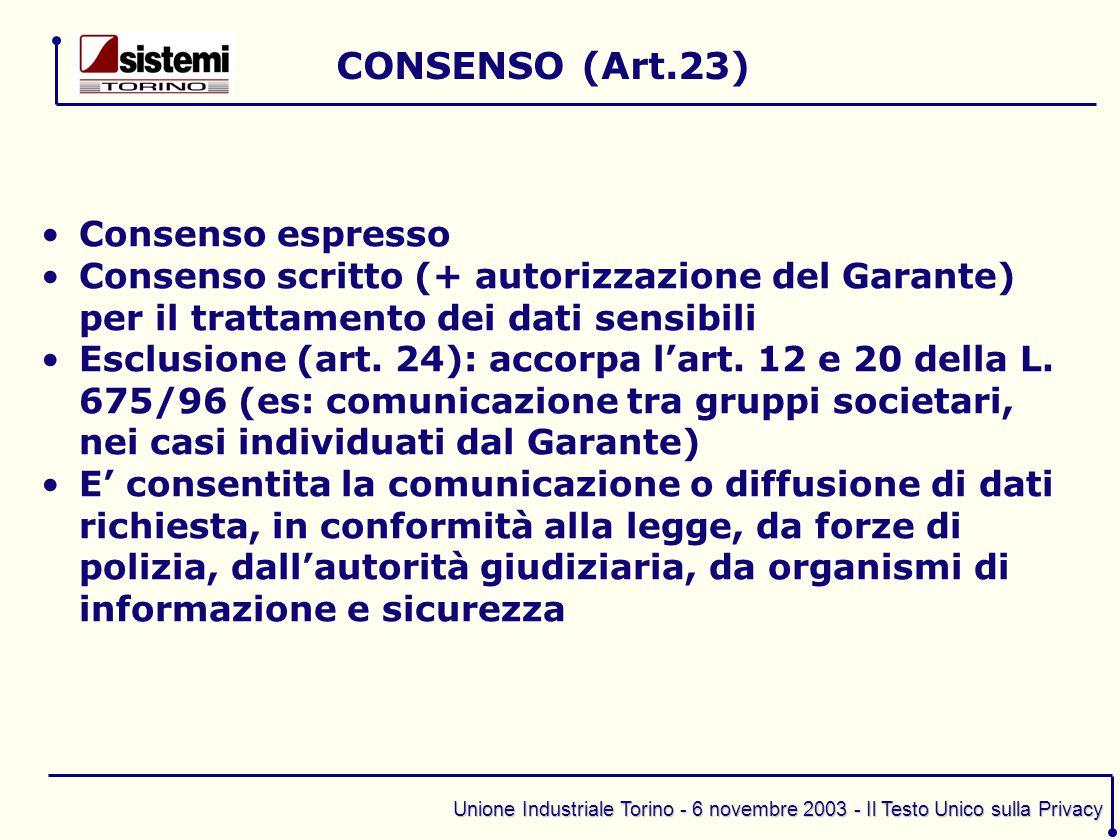 Unione Industriale Torino - 6 novembre 2003 - Il Testo Unico sulla Privacy Consenso espresso Consenso scritto (+ autorizzazione del Garante) per il tr