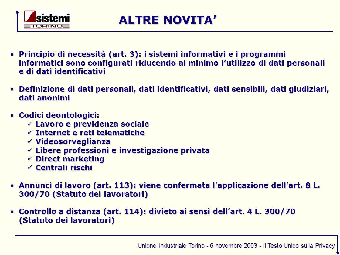 Unione Industriale Torino - 6 novembre 2003 - Il Testo Unico sulla Privacy Principio di necessità (art. 3): i sistemi informativi e i programmi inform