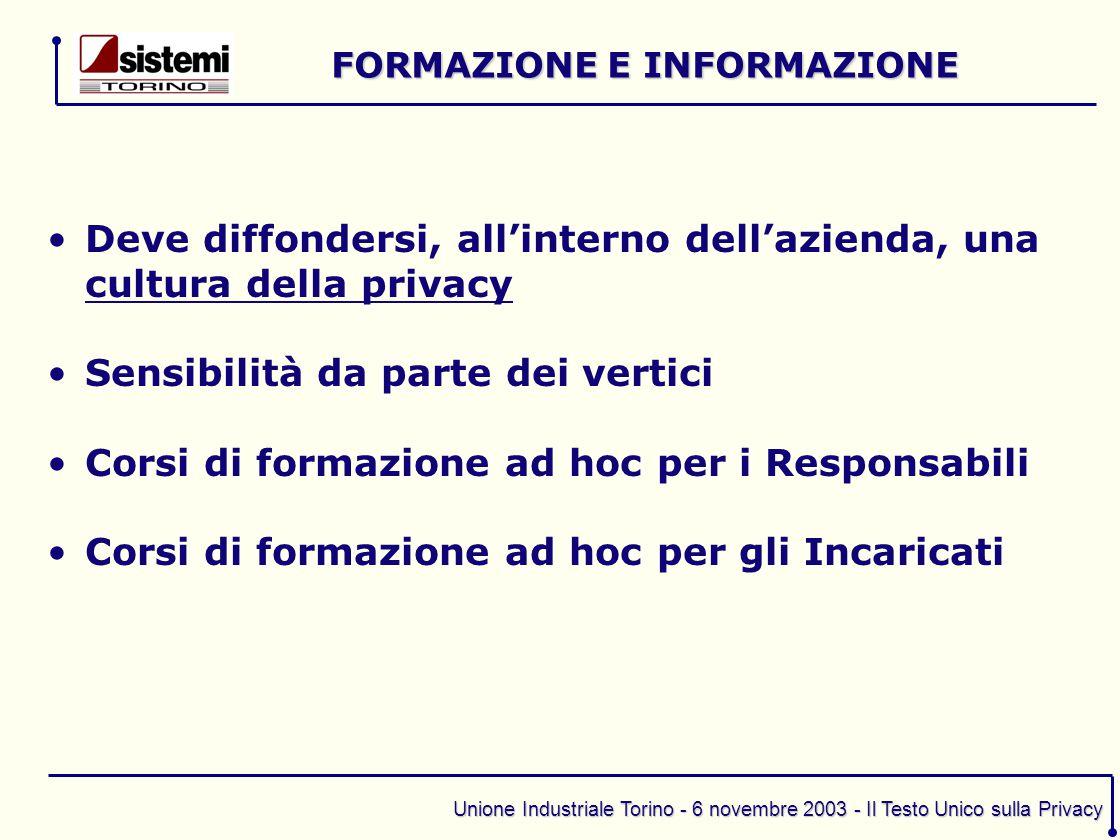 Unione Industriale Torino - 6 novembre 2003 - Il Testo Unico sulla Privacy Deve diffondersi, all'interno dell'azienda, una cultura della privacy Sensi