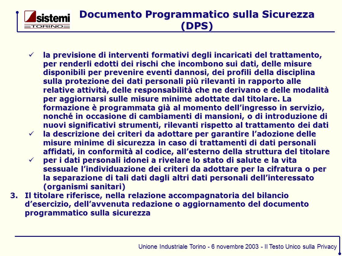 Unione Industriale Torino - 6 novembre 2003 - Il Testo Unico sulla Privacy la previsione di interventi formativi degli incaricati del trattamento, per