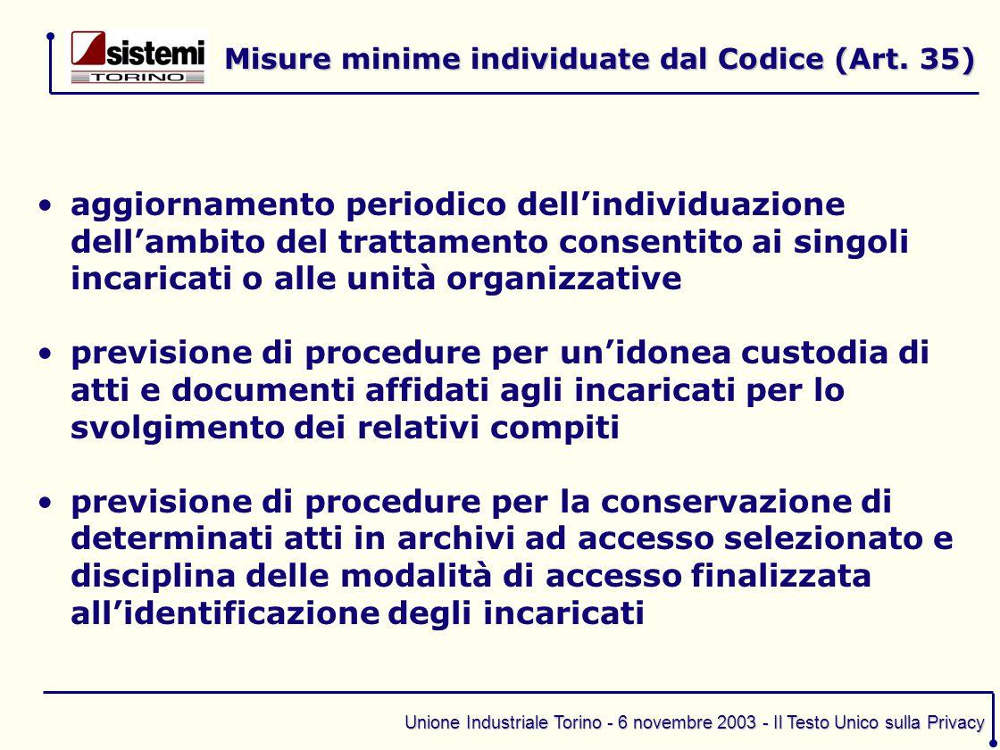 Unione Industriale Torino - 6 novembre 2003 - Il Testo Unico sulla Privacy aggiornamento periodico dell'individuazione dell'ambito del trattamento con