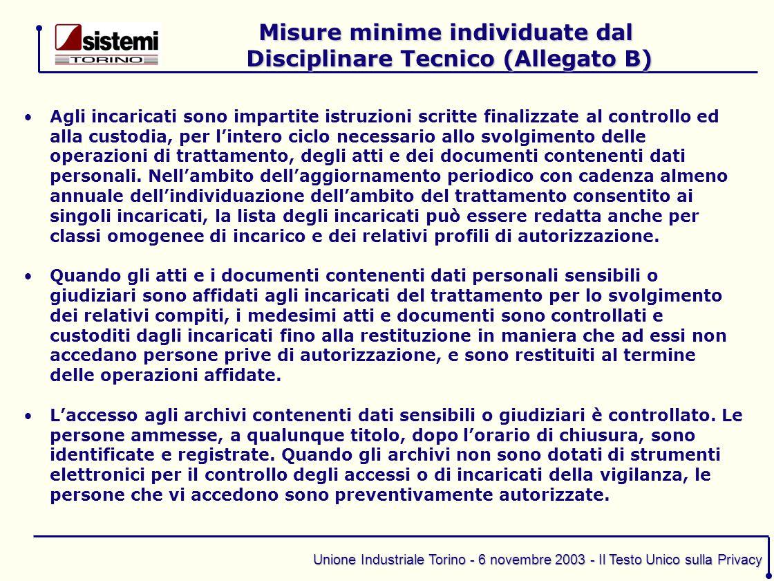 Unione Industriale Torino - 6 novembre 2003 - Il Testo Unico sulla Privacy Agli incaricati sono impartite istruzioni scritte finalizzate al controllo