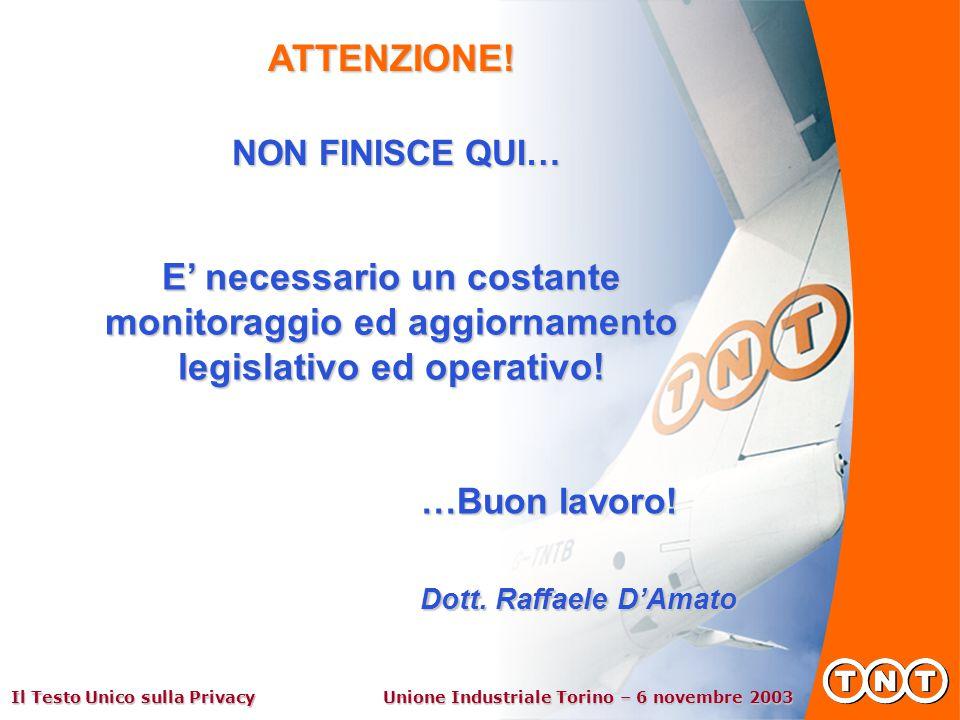 Il Testo Unico sulla Privacy Unione Industriale Torino – 6 novembre 2003 ATTENZIONE.