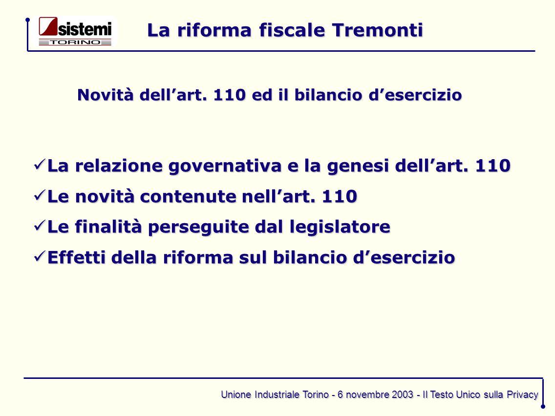 Unione Industriale Torino - 6 novembre 2003 - Il Testo Unico sulla Privacy La riforma fiscale Tremonti Novità dell'art. 110 ed il bilancio d'esercizio