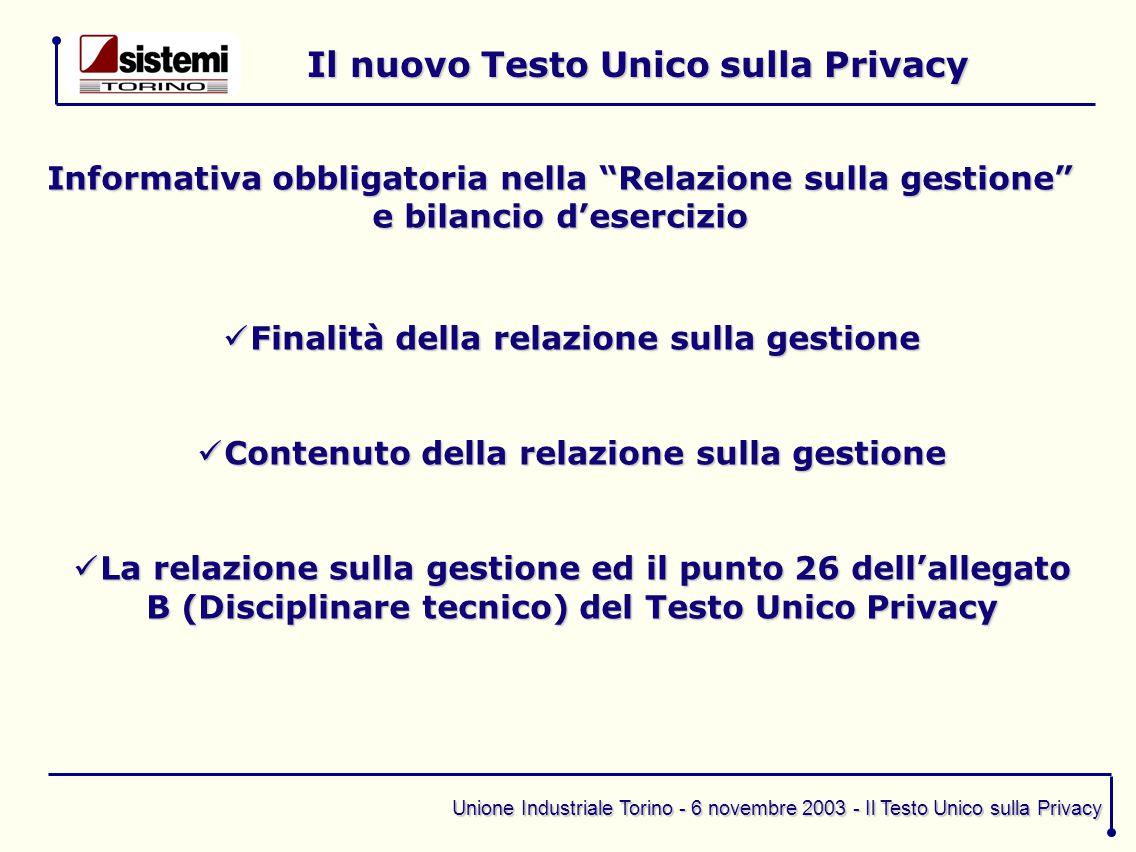 """Unione Industriale Torino - 6 novembre 2003 - Il Testo Unico sulla Privacy Il nuovo Testo Unico sulla Privacy Informativa obbligatoria nella """"Relazion"""