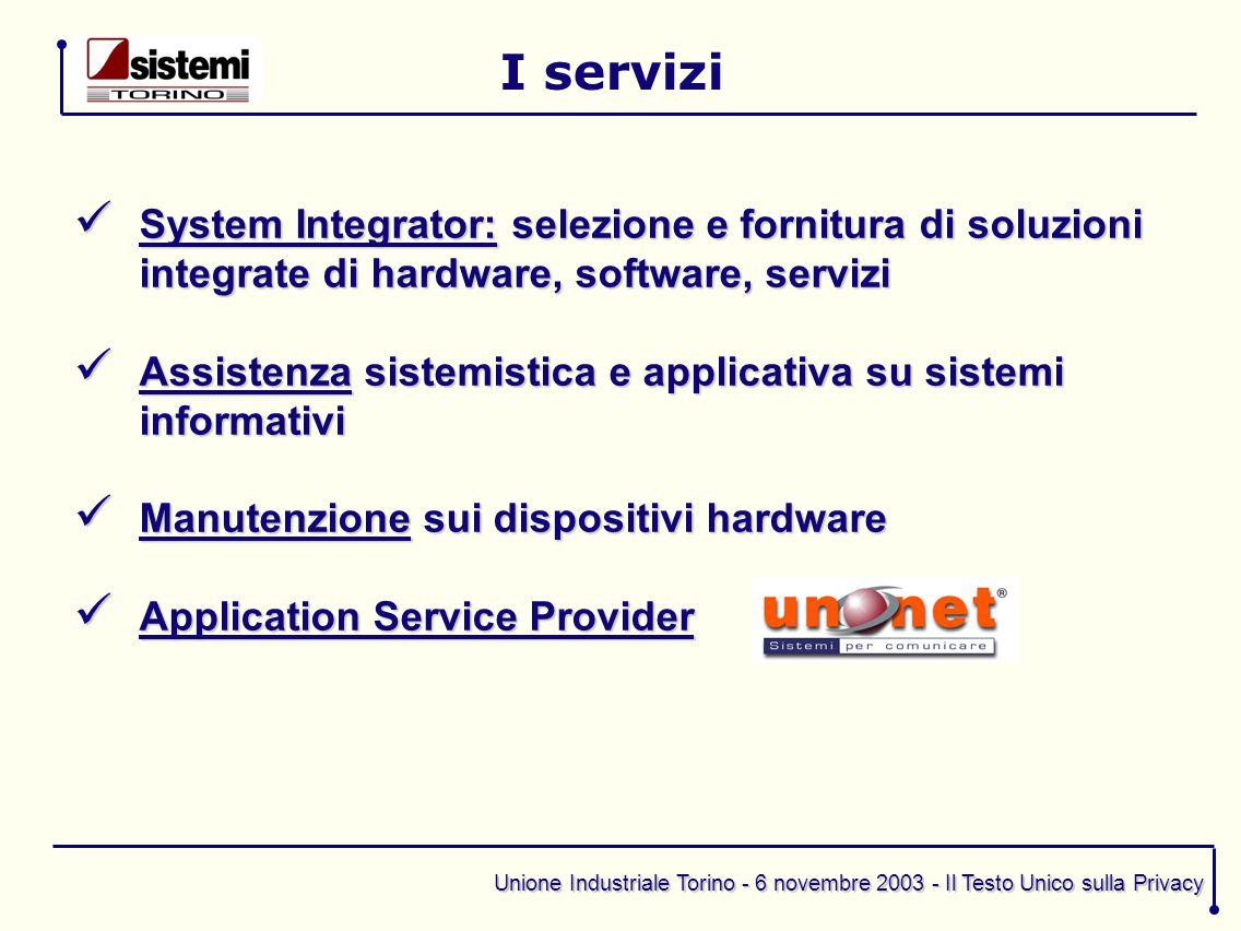 Unione Industriale Torino - 6 novembre 2003 - Il Testo Unico sulla Privacy Consulenza in materia di Privacy
