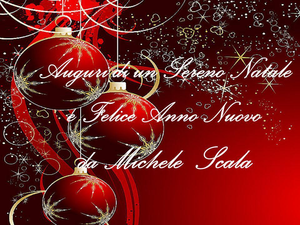 Auguri di un Sereno Natale e Felice Anno Nuovo da Michele Scala