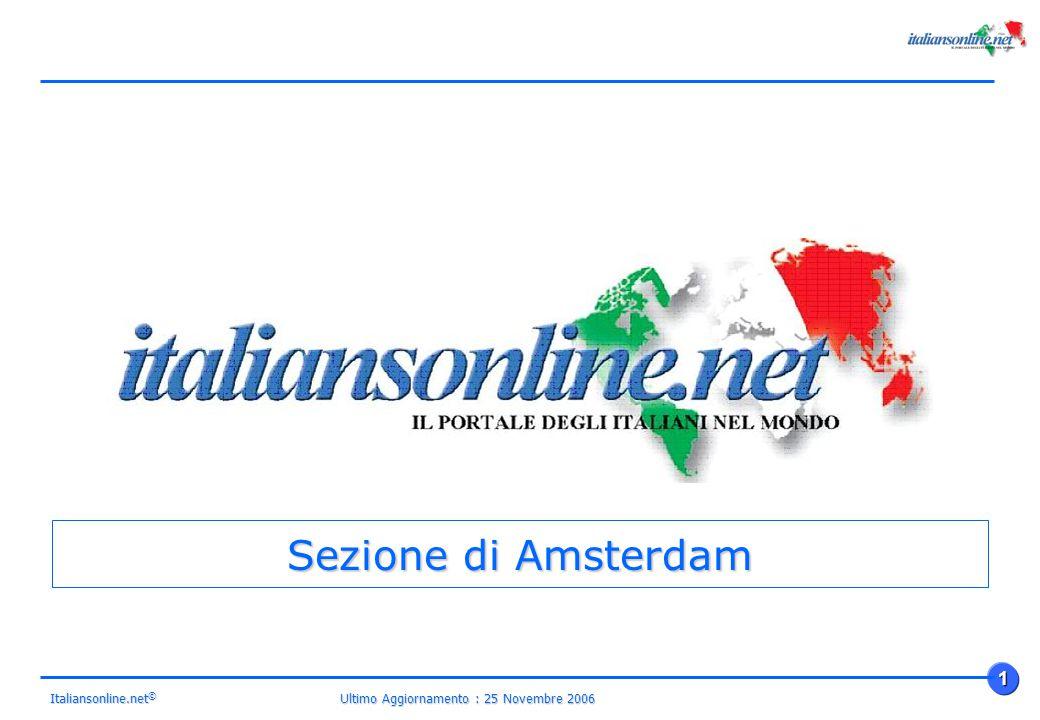 Ultimo Aggiornamento : 25 Novembre 2006 1 Italiansonline.net © Sezione di Amsterdam