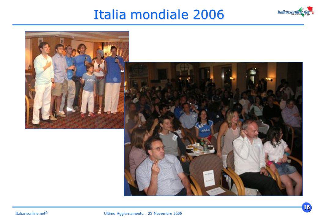 Ultimo Aggiornamento : 25 Novembre 2006 16 Italiansonline.net © Italia mondiale 2006