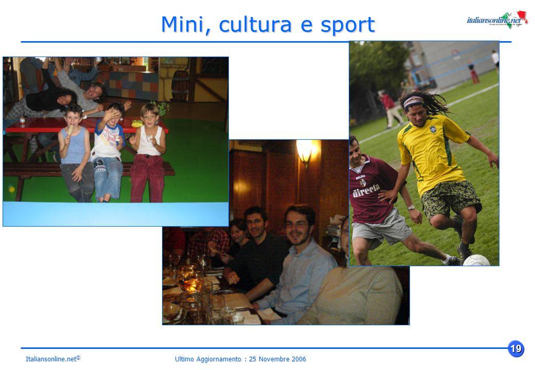 Ultimo Aggiornamento : 25 Novembre 2006 19 Italiansonline.net © Mini, cultura e sport