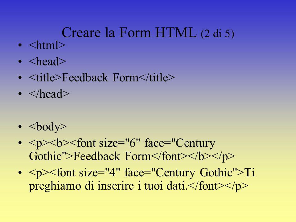 Connessione al Database (1 di 5) Crea una form con i campi necessari.