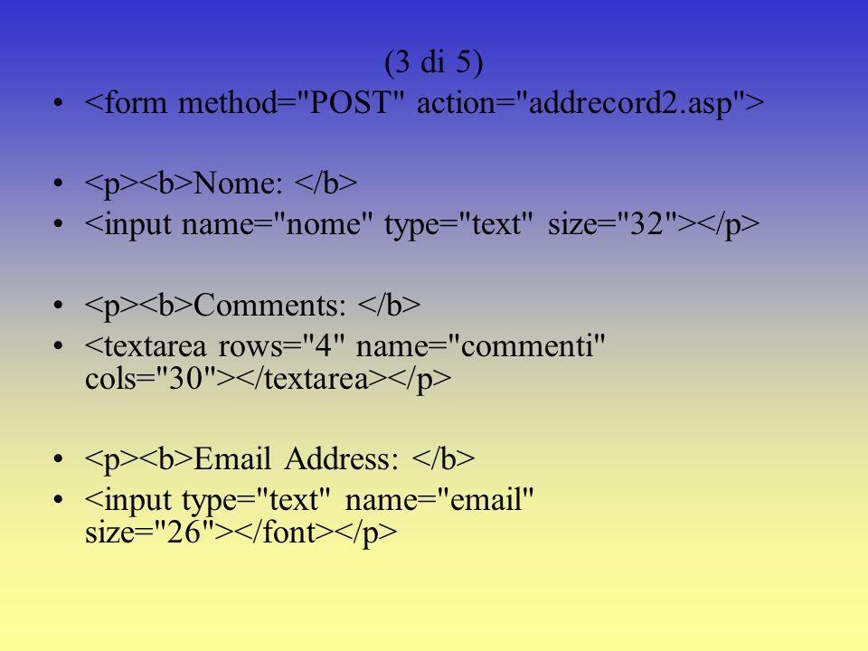 Creare la Form HTML (2 di 5) Feedback Form Feedback Form Ti preghiamo di inserire i tuoi dati.