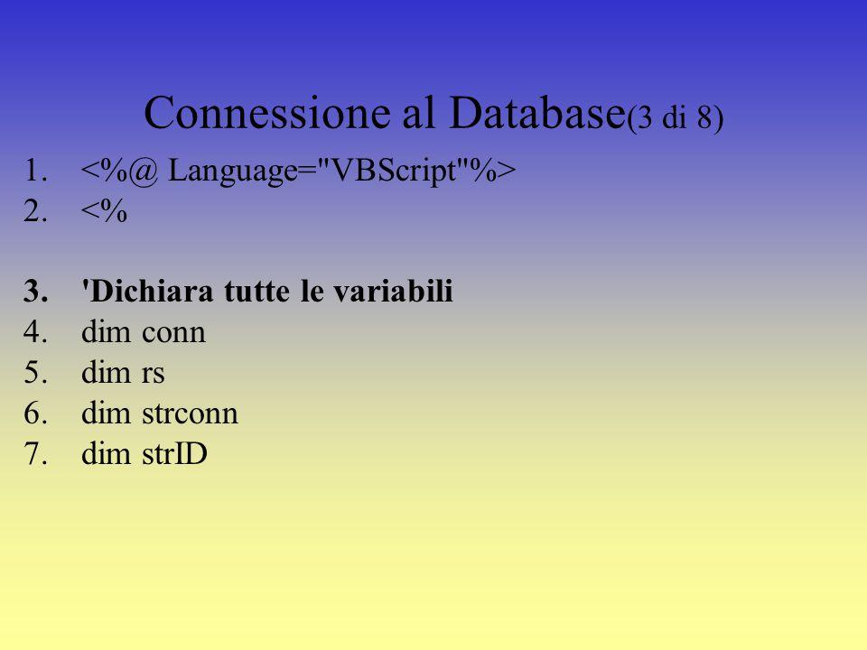Descrizione del Codice (2 di 8) Linea 14: apre la tabella presente nel database con il metodo rs.open.