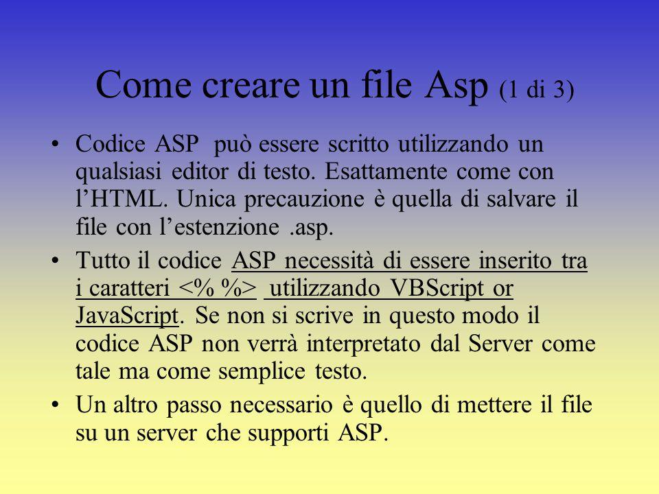 ASP essendo scritto con un linguaggio di scripting è di conseguenza già un codice interpretato.