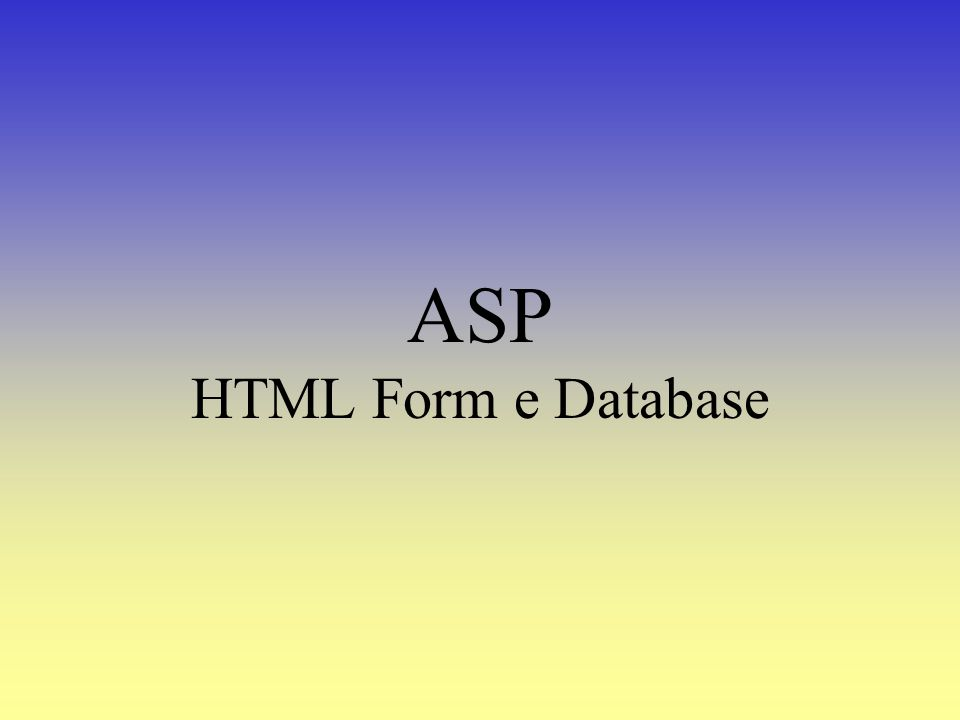 ASP HTML Form e Database