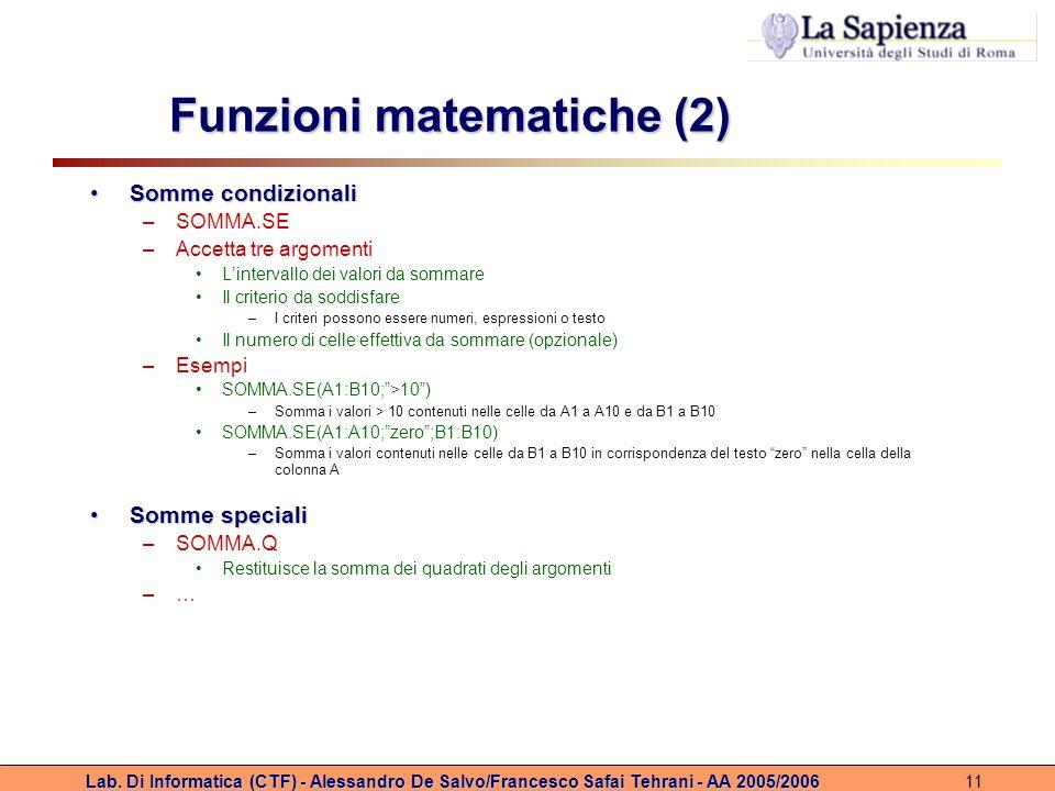 Lab. Di Informatica (CTF) - Alessandro De Salvo/Francesco Safai Tehrani - AA 2005/200611 Funzioni matematiche (2) Somme condizionaliSomme condizionali