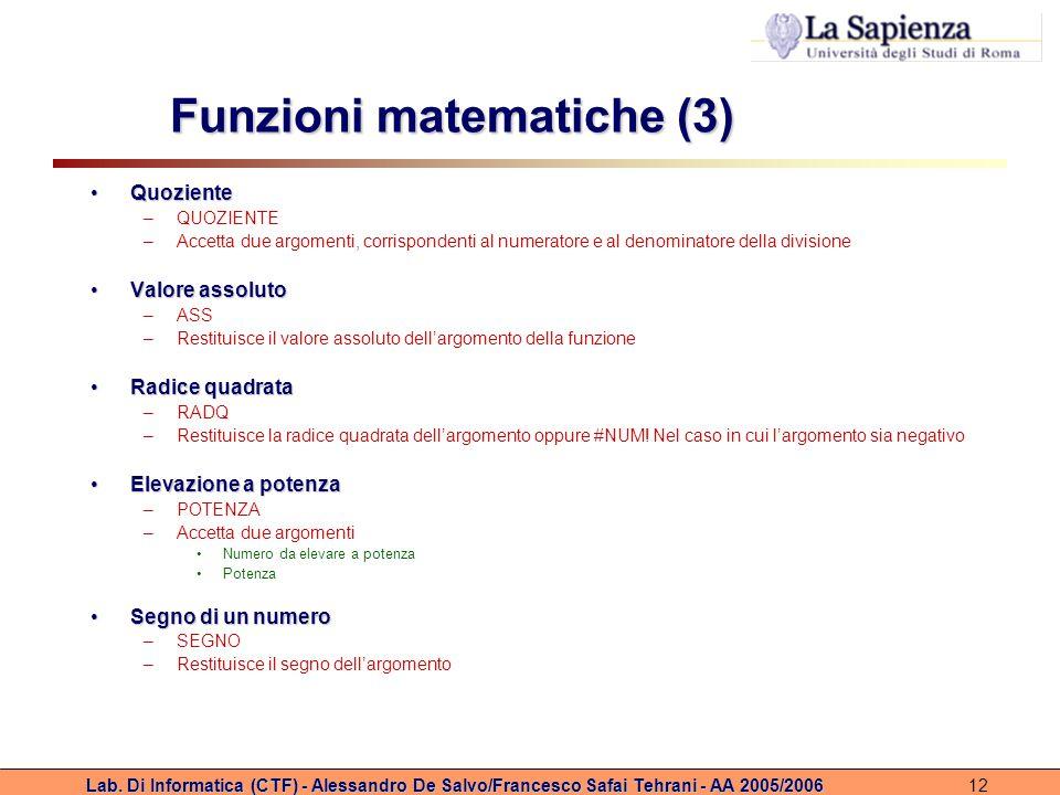 Lab. Di Informatica (CTF) - Alessandro De Salvo/Francesco Safai Tehrani - AA 2005/200612 Funzioni matematiche (3) QuozienteQuoziente –QUOZIENTE –Accet