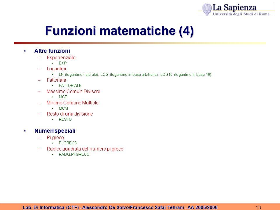 Lab. Di Informatica (CTF) - Alessandro De Salvo/Francesco Safai Tehrani - AA 2005/200613 Funzioni matematiche (4) Altre funzioniAltre funzioni –Espone