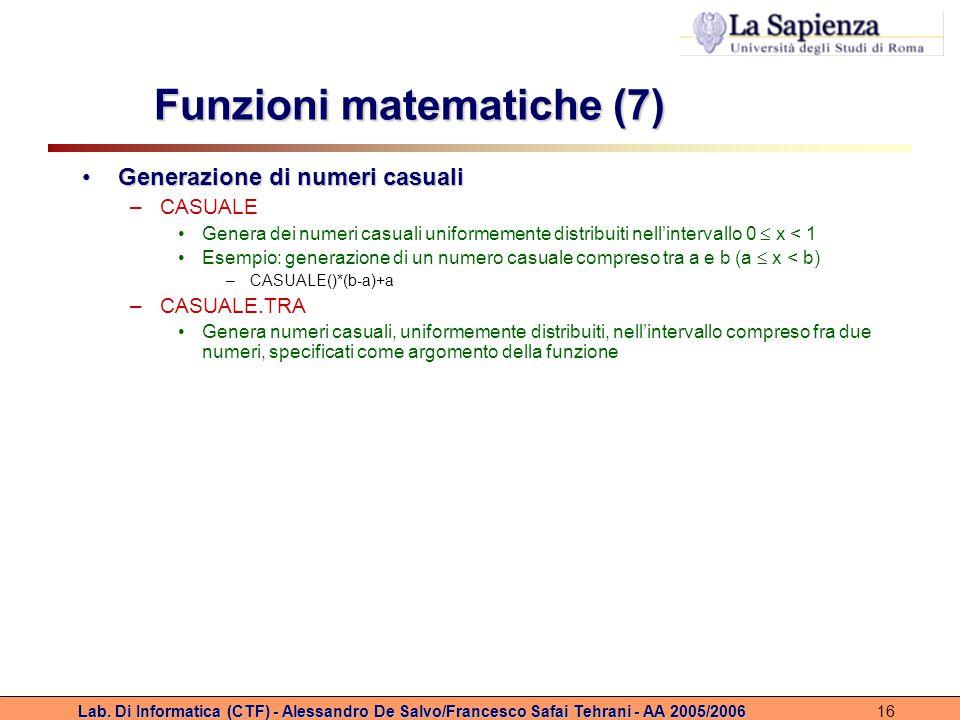 Lab. Di Informatica (CTF) - Alessandro De Salvo/Francesco Safai Tehrani - AA 2005/200616 Funzioni matematiche (7) Generazione di numeri casualiGeneraz