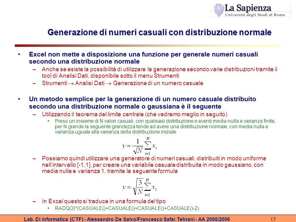 Lab. Di Informatica (CTF) - Alessandro De Salvo/Francesco Safai Tehrani - AA 2005/200617 Generazione di numeri casuali con distribuzione normale Excel