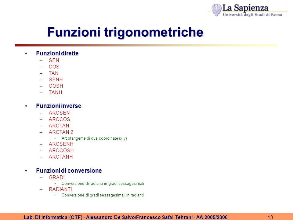 Lab. Di Informatica (CTF) - Alessandro De Salvo/Francesco Safai Tehrani - AA 2005/200618 Funzioni trigonometriche Funzioni diretteFunzioni dirette –SE