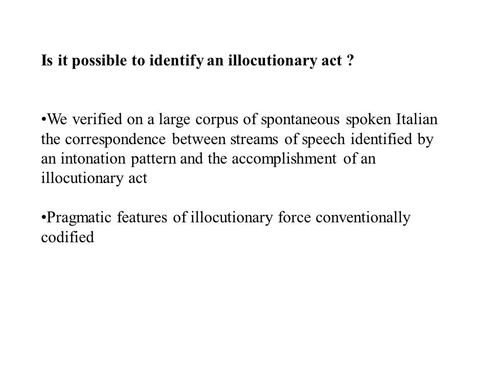 Is it possible to identify an illocutionary act .