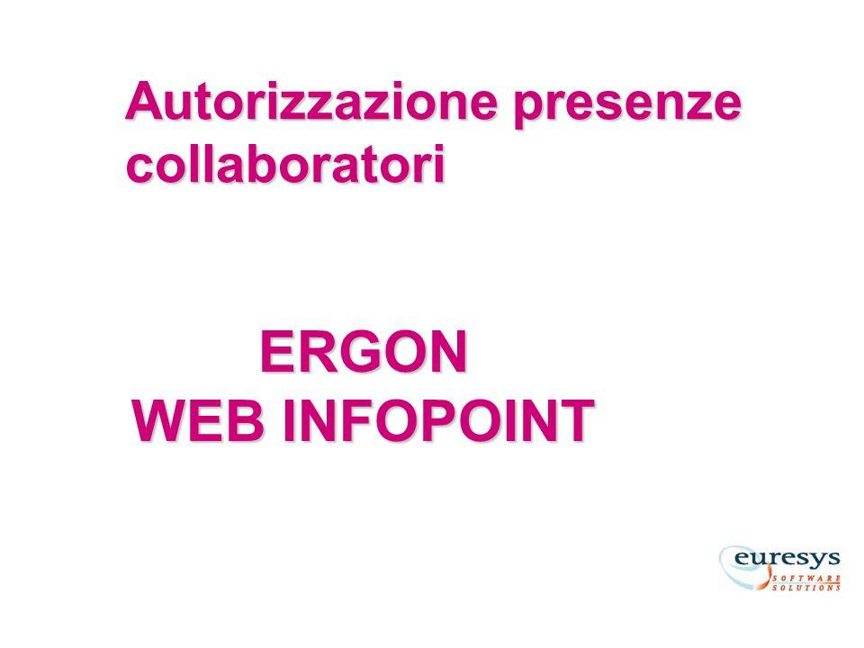 ERGON WEB INFOPOINT Autorizzazione presenze collaboratori