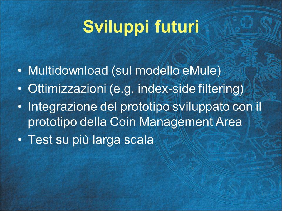 Multidownload (sul modello eMule) Ottimizzazioni (e.g.